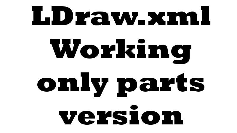 Working Only Parts from Current LDraw.xml 4.40 GallaghersArt_ldraw_working.jpg - LDraw.xml version 4.40 Working Only Parts